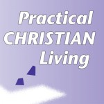 Practical Christian Living - Book 1 - Lessons 1,2,&3